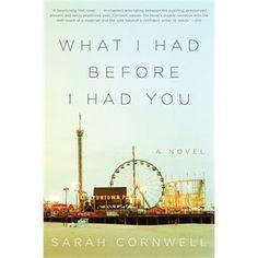 What I Had Before I Had You: A Novel