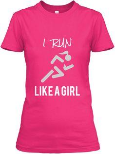 I Run... LIKE A GIRL: Women's Sports Tee | Teespring