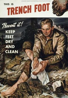 """This is Trench Foot"" ~ WWII soldier's health poster, ca. 1940s. Learning about this was fun. Thanks A$"
