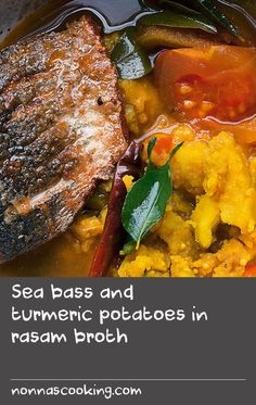 """Sea bass and turmeric potatoes in rasam broth 