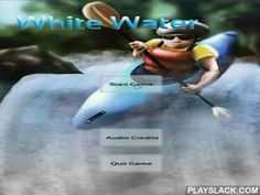 White Water  Android Game - playslack.com , an acceptable imitator of a canoe for Android. travel on water and strive to come as far as accomplishable. It isn't so easy as it seems. On your path there will be stones, rocks, trees and even furs. You are waited for by 12 streams: sedate and abrasive. Exchange evidences with the support of online table. Graphics can be good, though it is enough acceptable.