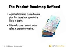 Roadmap Benefits  • Provides a continuity of purpose  • Facilitates stakeholder collaboration  • Helps with prioritisation  • ...