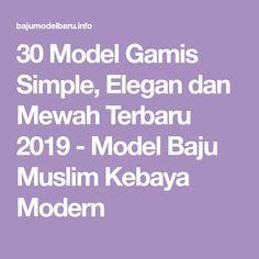 30 Model Gamis Simple, Elegan dan Mewah Terbaru 2019 - Model Baju Muslim Kebaya Modern