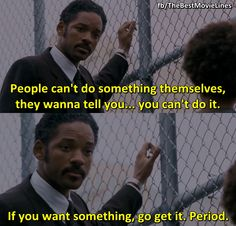 - Will Smith in The Pursuit of Happyness (2006).