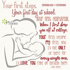 A Mother knows every step her child does and takes in life with lots of love!
