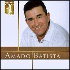 Amado Batista – Warner 30 Anos  – 2007