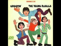 #26 The Young Rascals - You Better Run ABSOLUTELY LOVE THIS SONG.