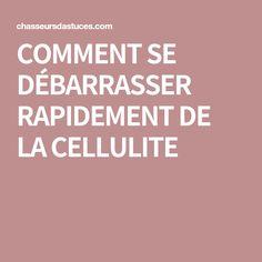COMMENT SE DÉBARRASSER RAPIDEMENT DE LA CELLULITE