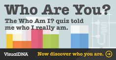 Free and Insightful 'Who Am I?' Personality Test by: visualDNA The better you know yourself,the better you can do business