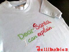 """""""Dear Santa I can Explain!"""" Childrens christmas T shirt In Personalised Baby's First Christmas at Jellibabies personalised baby and childrens clothes and accessories Devon"""