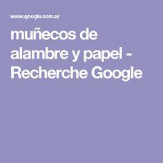 muñecos de alambre y papel - Recherche Google