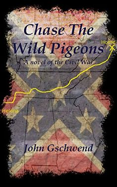 Chase The Wild Pigeons: A novel of the Civil War by John ... https://www.amazon.com/dp/B0065RPY3K/ref=cm_sw_r_pi_dp_x_ixbWybF3V1NG6