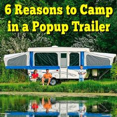 6 Reasons to Camp in a Popup Trailer