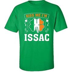 Kiss Me Im Issac And Irish St Patricks Day Gift  Adult Shirt 3xl Irishgreen ** Find similar St Patty's Day products by clicking the VISIT button