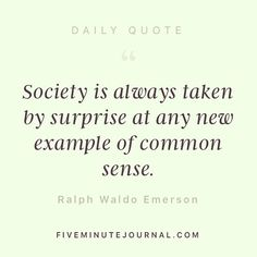 Couldn't agree more! Fabulous Quotes, I Dare You, Ralph Waldo Emerson, Surprise Me, Common Sense, Dares, Daily Quotes, Sayings, Instagram Posts