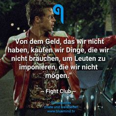 Quotes, sayings, blue quotes, money, fight club Best Movie Quotes, Film Quotes, Citations Film, Blue Quotes, Money Quotes, Money Sayings, English Quotes, True Words, Good Movies