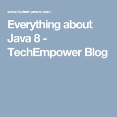 Everything about Java 8 Year 2, Java, Everything, Software, Group, Blog, Blogging