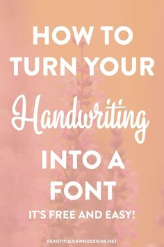 If you're a creative person, I just know you're going to get a kick out of this tutorial. In this tutorial I'll show you how to turn your handwriting into a font for free. It's really easy to do, and allows you to add a personal and unique touch to your designs! // Beautiful Dawn Designs
