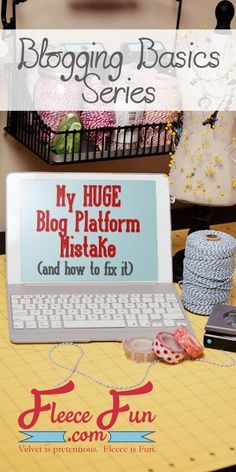 Blogging Basics Series- all about your platform