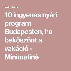 10 ingyenes nyári program Budapesten, ha beköszönt a vakáció - Minimatiné