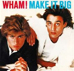 Wham- before George Michaels went solo