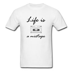 Life Is A Mixtape T-Shirt | DJB Designs #music #rap #mixtape #listen #dance #ipod #hip-hop #album #rnb #club #play #love #playlist #oldschool #radio #cassette #charts #cd #lyrics #record #boombox #funny