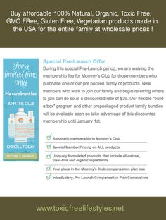 Buy affordable 100% Natural, Organic, Toxic Free,  GMO FRee, Gluten Free, Vegetarian products made in  the USA for the entire family at wholesale prices ! www.toxicfreelifestyle.net