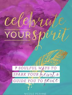 MY FREE EBOOK I'm excited to share this eBook and labour of love with you all. Your FREE copy is ready and waiting for you over here: nicoleperhne.com 'CELEBRATE YOUR SPIRIT: 7 Soulful Ways to Spark Your Heart & Guide You to Peace' teach you how to live a more heart-centered life, combines lessons on how to live in alignment with the wonderful woman you are, and offers practical and effective tips on how you can learn to let go, live in the present moment and truly step into your power