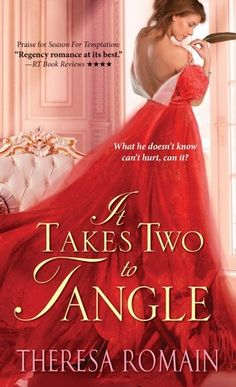 It Takes Two to Tangle  by Theresa Romain  Series: Matchmaker Trilogy #1  Published by: Sourcebooks on September 3, 2013  Genres: Historical Romance