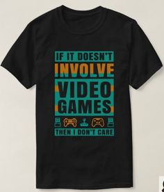 Shop If It Doesn't Involve Video Games Funny for Men T-Shirt created by Teefuny. Video Games Funny, Funny Games, Gamer Shirt, T Shirt, Pixel Games, Tshirt Colors, Colorful Shirts, Fitness Models, Graphic Tees