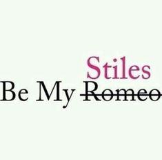 Pretty please.Everyone needs a Stiles.