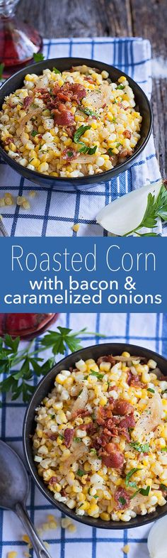 Roasted Corn with Bacon and Caramelized Onion