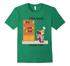 The Homesteading Prepper: I Eat Local. Multi-Colors. Get Yours Now for $19.99