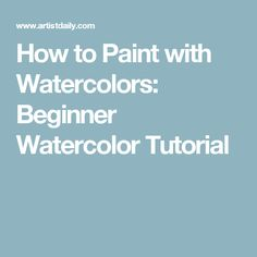 How to Paint with Watercolors: Beginner Watercolor Tutorial