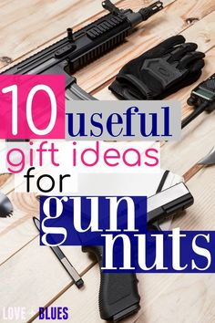 10 Useful Gift Ideas for Gun Nuts Great ideas! My husband is super into guns, and I'd love to get him a new one, but it's just not in the budget. These fit a little better and are super useful: 10 Useful Gift Ideas for Gun Nuts
