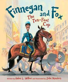 June 16, 2015 - Finnegan and Fox: The Ten-Foot Cop by Helen L. Wilbur - K-Gr 2-Finnegan, a horse, and his partner, Officer Fox, patrol the Times Square area of New York City as part of the NYPD Mounted Unit. The story is told by Finnegan and contains some excellent, horse-specific vocabulary and facts about the Mounted Unit in NYC. From School Library Journal