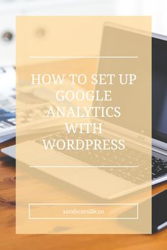 How To Set Up Google Analytics With WordPress