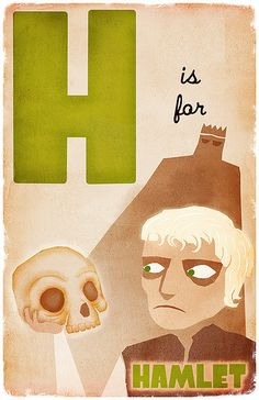 H is for Hamlet.