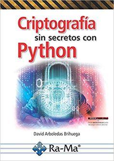 Criptografía sin secretos con Python / David Arboledas Brihuega