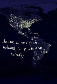 Travel, fall in love, and be happy