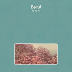 Beirut Indie Rock Album No No No