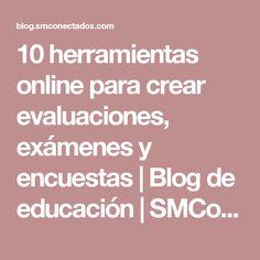 10 herramientas online para crear evaluaciones, exámenes y encuestas   Blog de educación   SMConectados
