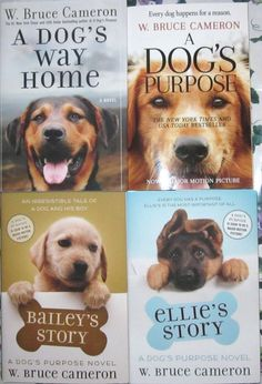 A DOG'S WAY HOME W. Bruce Cameron ELLIE'S STORY*BAILEY'S STORY*A DOG'S PURPOSE