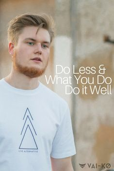 Do less and what you do, do it well. Freedom to create by VAI-KO. Living Quotes, Organic Cotton T Shirts, Simple Living, Quotes To Live By, Freedom, Alternative, Inspirational Quotes, Wellness, Create