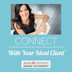 CONNECT with your ideal client! http://www.BrandUPortraits.com