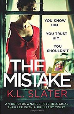 Amazon.com: The Mistake: An unputdownable psychological thriller with a brilliant twist (9781786812445): K.L. Slater: Books