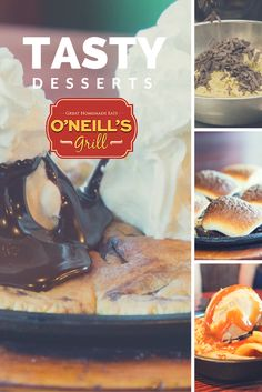 Tasty desserts are always had at O'Neill's Grill. Chocolate, brownies, s'mores--- some desserts even have bacon! You've gotta try 'em. Visit oneillsgrill.com to see the menu.