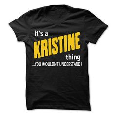 It is KRISTINE Thing... - 99 Cool Name Shirt ! - #band t shirts #pink hoodies. CHECK PRICE => https://www.sunfrog.com/LifeStyle/It-is-KRISTINE-Thing--99-Cool-Name-Shirt-.html?id=60505
