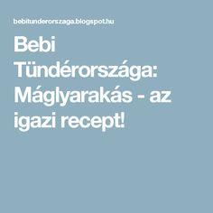 Bebi Tündérországa: Máglyarakás - az igazi recept!