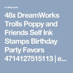 48x DreamWorks Trolls Poppy and Friends Self Ink Stamps Birthday Party Favors 4714127515113 | eBay